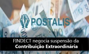 POSTALIS: FINDECT negocia suspensão da Contribuição Extraordinária