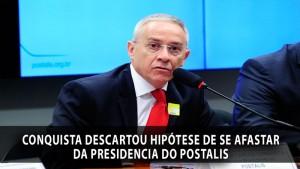 Oposição pede afastamento do presidente do fundo de pensão dos Correios