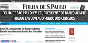Em CPI, presidente de banco admite fraude envolvendo fundo dos Correios