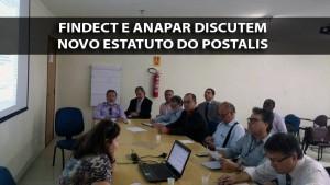 Findect participa de reuniao na ANAPAR para discutir sugestoes para o Estatuto do POSTALIS