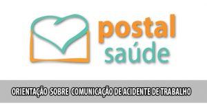 Postal Saúde orienta sobre Comunicação de Acidente de Trabalho