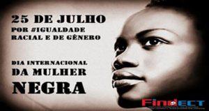 Hoje é Dia Internacional da Mulher Negra Latino-Americana e Caribenha