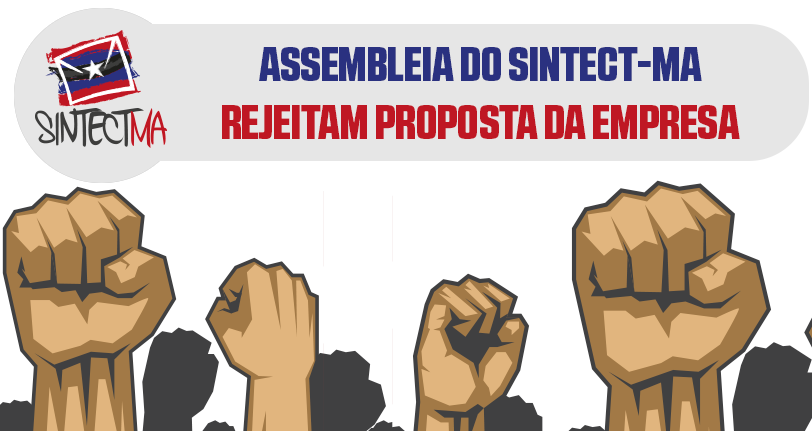 Trabalhadores e trabalhadoras do Maranhão rejeitam proposta da empresa e aprovam Estado de GREVE da categoria
