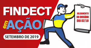 INFORMATIVO FINDECT | SETEMBRO DE 2019 – JULGAMENTO DIA 02/10