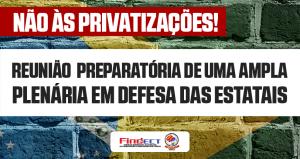 FINDECT e SINTECT-SP buscam unir na luta as estatais ameaçadas de privatização