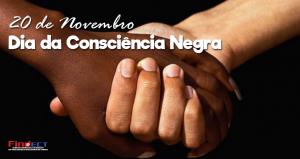 20 de novembro – Dia nacional da Consciência Negra, por liberdade, igualdade e justiça social