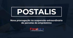 Postalis divulga nova prorrogação na suspensão extraordinária do desconto das mensalidades dos empréstimos