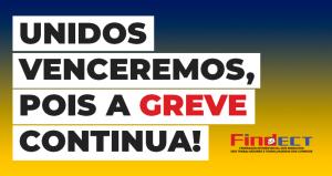 Trabalhadores aprovam continuidade da greve!