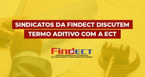 Sindicatos da FINDECT discutem termo aditivo com a ECT