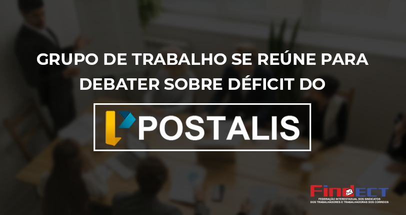 Grupo de trabalho se reúne para debater sobre déficit do Postalis