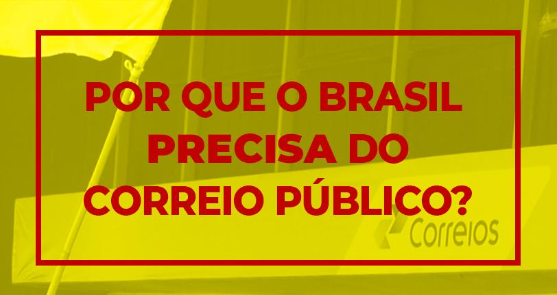 O Brasil não pode ficar sem o Correio Público