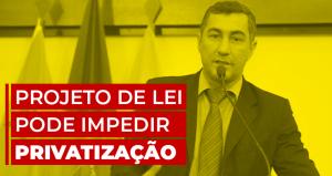Deputado Federal Jesus Sérgio do PDT do Acre, apresenta projeto de lei que impede a privatização dos Correios