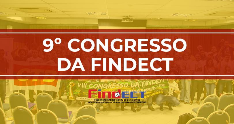 FINDECT discute em seu 9º Congresso as negociações coletivas, a situação econômica e as lutas futuras