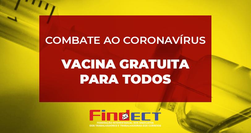 Por saúde e vida em primeiro lugar, vacina gratuita para todos através do SUS