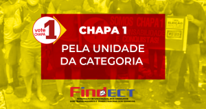 FINDECT e Sindicatos filiados chamam voto na Chapa 1 em nome da unidade da categoria