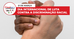 21 de março: Dia Internacional de Luta Contra a Discriminação Racial