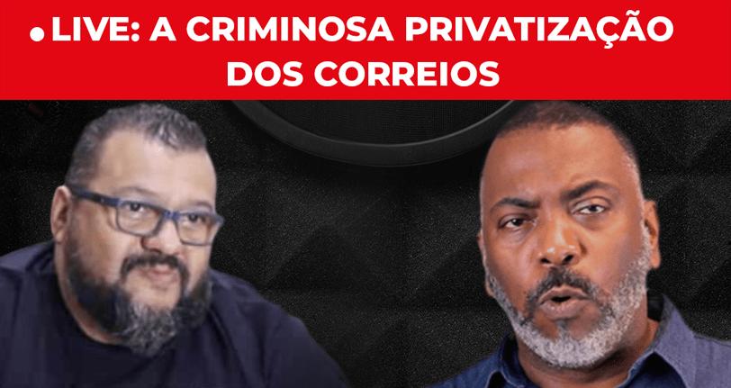 Na terça, às 11 h, Diviza e Ronaldo debatem no HP a criminosa privatização dos Correios