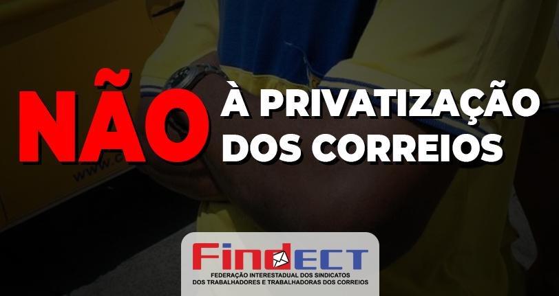 A farsa do projeto de privatização dos Correios: estudo foi contratado para dizer o que o governo quer