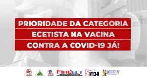 Vamos cobrar nas redes sociais a inclusão da categoria ecetista nos grupos prioritários de vacinação contra a Covid-19