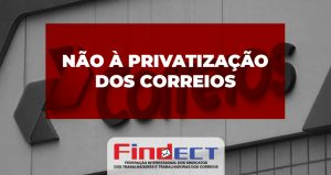 URGENTE: FINDECT na luta contra a privatização dos Correios se reúne com relator e Deputado Federal Gervásio Maia da Paraíba