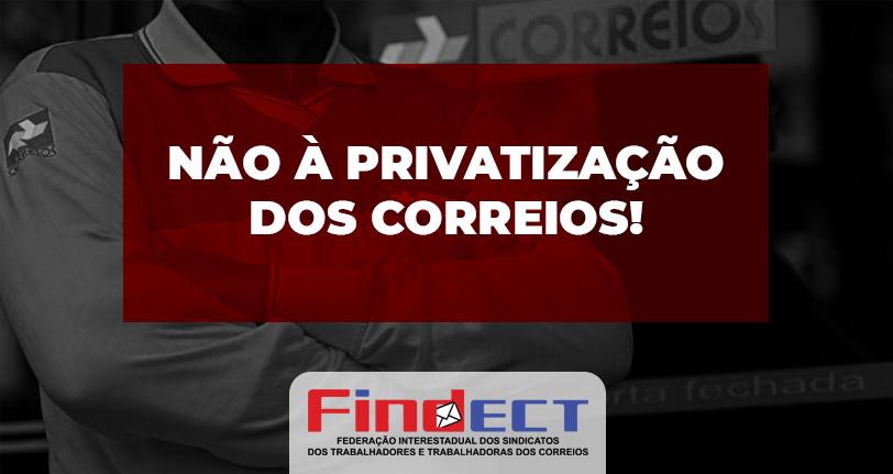 FINDECT e Sindicatos filiados rechaçam decreto inconstitucional sobre inclusão dos Correios no plano nacional de desestatização