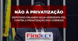 Deputado Federal Orlando Silva apresenta PDL 186  para suspender decreto que inclui os Correios no plano de privatizações do governo