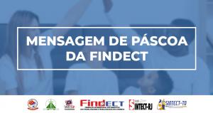 Páscoa: Mensagem de esperança e vida da FINDECT