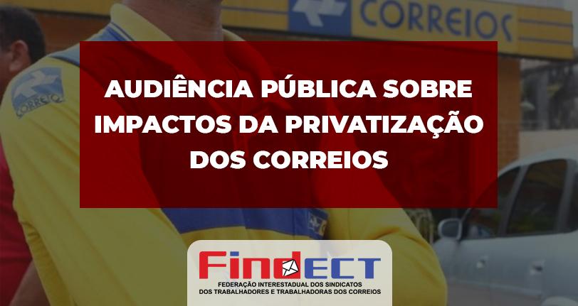 Audiência Pública sobre Impactos da Privatização dos Correios será realizada no próximo dia 14/05