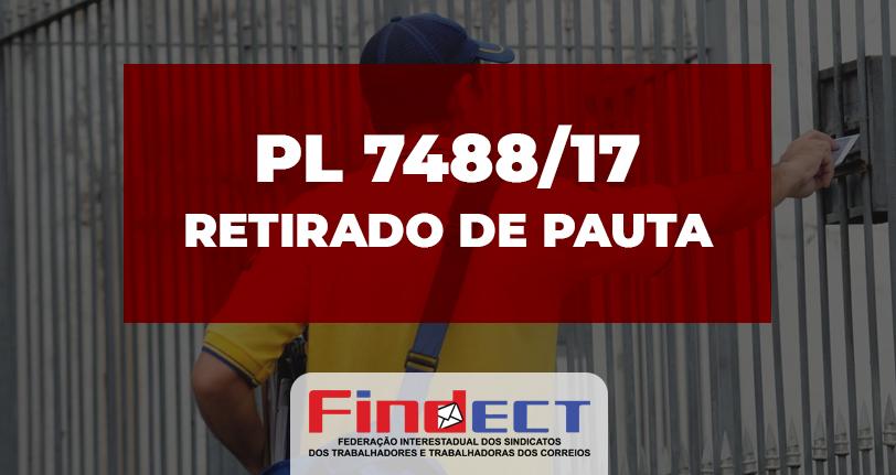 Informativo da FINDECT | Retirada de pauta do PL 7488/17 (Extinção do monopólio dos Correios) na CDEICS