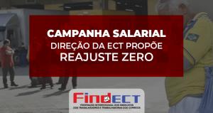 ECT começa Campanha Salarial propondo REAJUSTE ZERO!