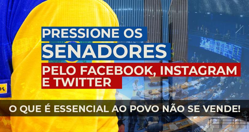 Não ao PL 591 | Pressione os senadores pelo Facebook, Instagram, Twitter e Whatsapp