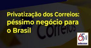 Privatizar os Correios é péssimo para o país e o povo, defende o DIEESE