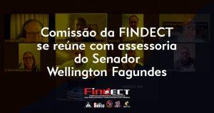Comissão da FINDECT se reúne virtualmente com assessoria do Senador Wellington Fagundes e intensifica os trabalhos contra o PL 591