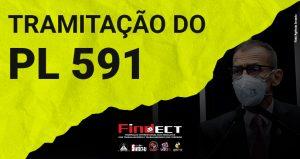 Informativo da FINDECT sobre a tramitação do PL 591
