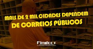Direção dos Correios reconhece que, se privatizar, parte do país ficará sem atendimento postal