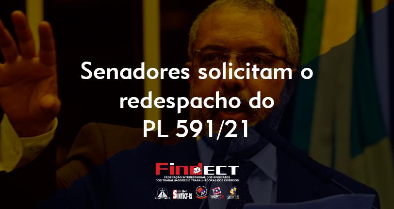 Senadores solicitam redespacho do PL 591 que trata da privatização dos Correios