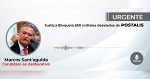 Justiça bloqueia 260 milhões desviados do POSTALIS
